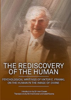 The Rediscovery of the Human, Viktor Frankl