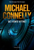 Det femte vittnet, Michael Connelly