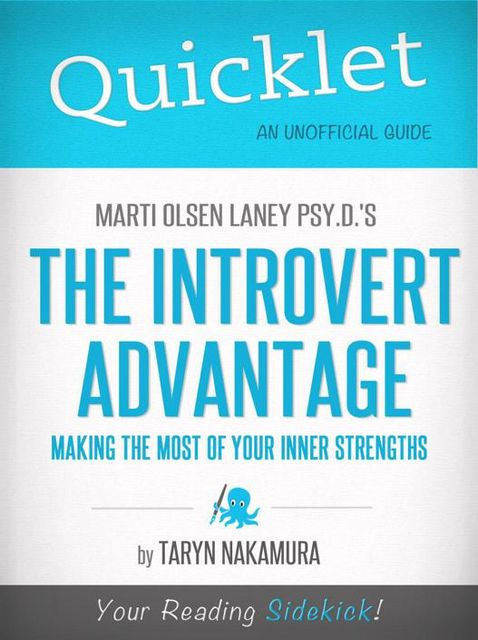 Quicklet on Marti Olsen Laney's The Introvert Advantage: How to Thrive in an Extrovert World, Taryn Nakamura