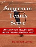 Superman Tennis Serve, Joseph Correa