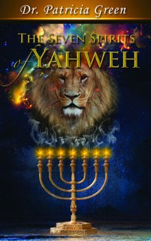 The Seven Spirits of Yahweh, Patricia Green