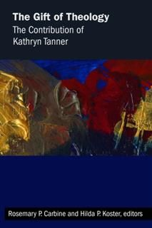 Gift of Theology, Editors, Hilda P. Koster, Rosemary P. Carbine