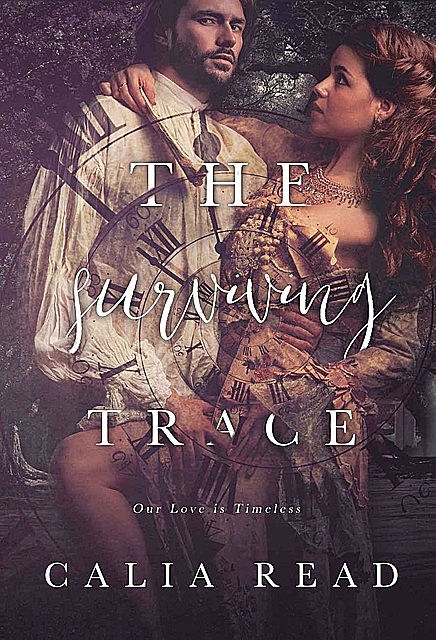 The Surviving Trace (Surviving Time Series Book 1), Calia Read