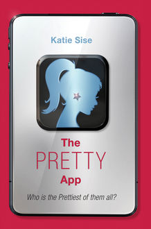 The Pretty App, Katie Sise