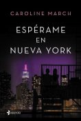 Espérame en Nueva York (Spanish Edition), Caroline March