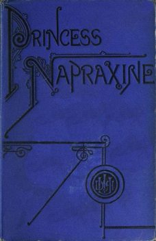 Princess Napraxine, Volume 2 (of 3), Maria Louise Ramé