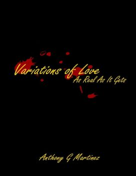 Variations of Love: As Real As It Gets, Anthony Martinez
