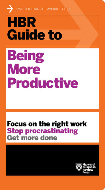 HBR Guide to Being More Productive (HBR Guide Series), Harvard Business Review