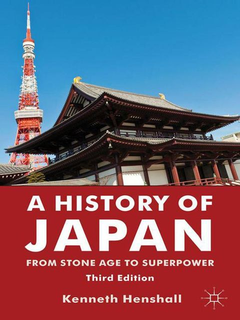 A History of Japan: From Stone Age to Superpower, Kenneth Henshall