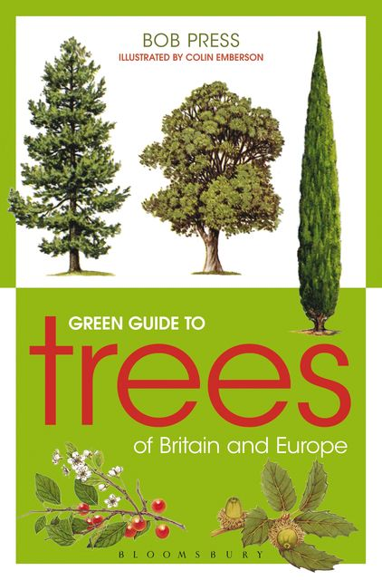 Green Guide to Trees Of Britain And Europe, Bob Press