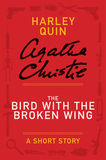 The Bird with the Broken Wing, Agatha Christie