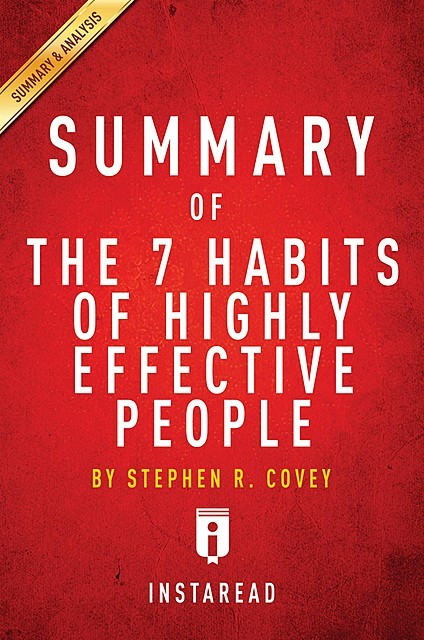 Summary of The 7 Habits of Highly Effective People, Instaread