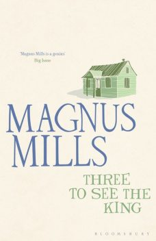 Three to See the King, Magnus Mills