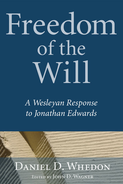Freedom of the Will, Daniel D. Whedon