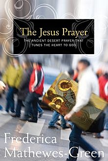 The Jesus Prayer, Frederica Mathewes-Green