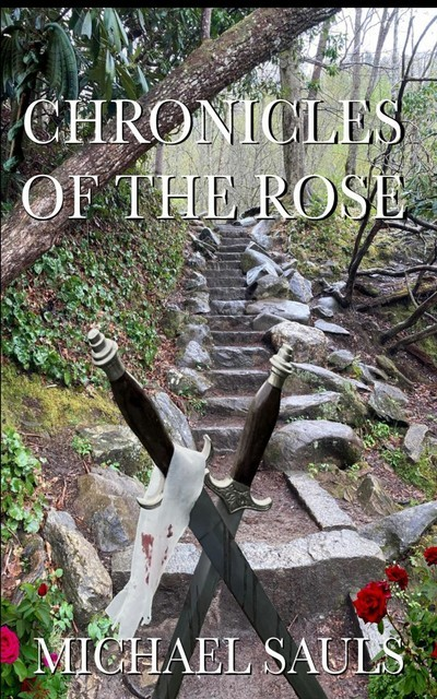Chronicles of the Rose, Michael Sauls
