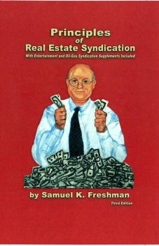 Principles of Real Estate Syndication, Samuel K.Freshman