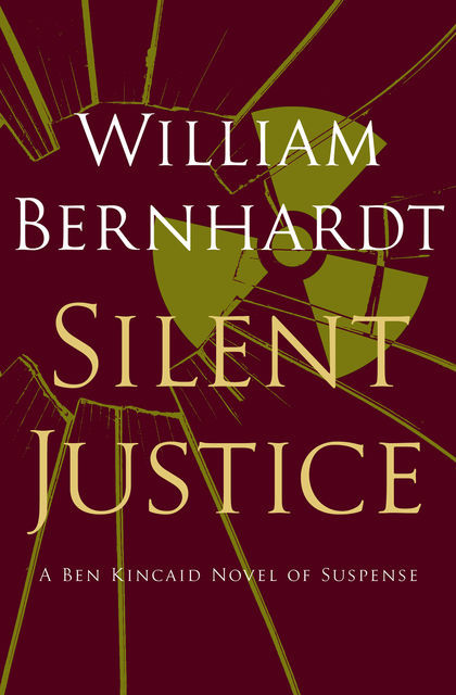 Silent Justice, William Bernhardt