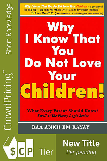 Why I Know That You Do Not Love Your Children, Baa Ankh Em Rayay