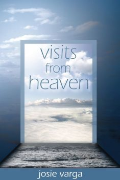 Visits From Heaven, Josie Varga