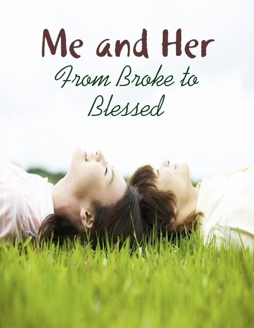Me and Her – From Broke to Blessed, M Osterhoudt