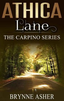 Athica Lane: The Carpino Series, Brynne Asher