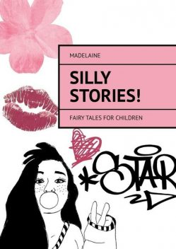 Silly Stories!. Fairy tales for children, Madelaine