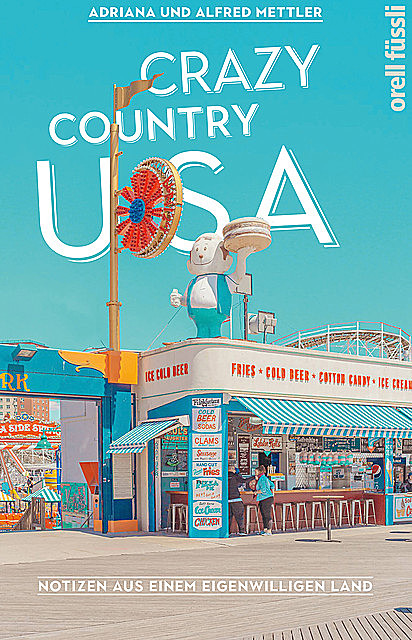 Crazy Country USA, Adriana Mettler, Alfred Mettler