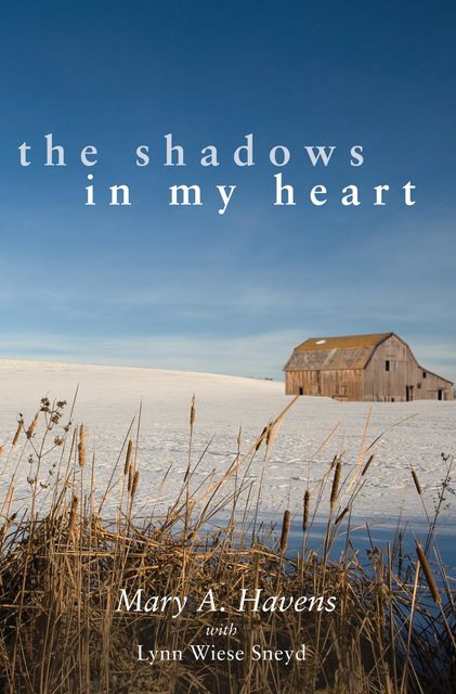 The Shadows in My Heart, Mary Havens
