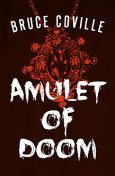 Amulet of Doom, Bruce Coville
