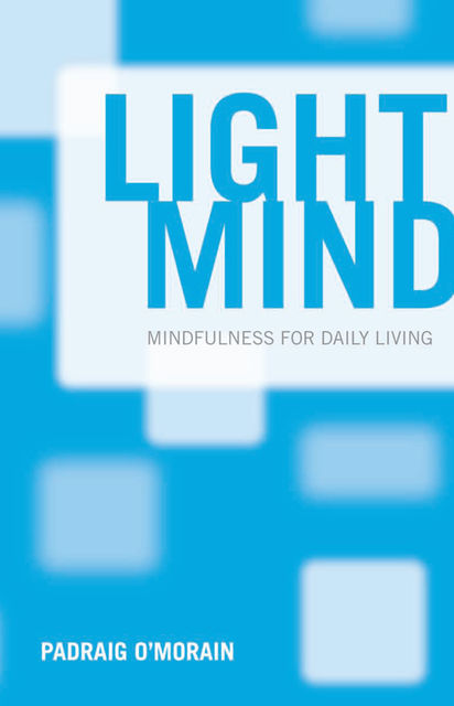 Light Mind, Padraig O'Morain