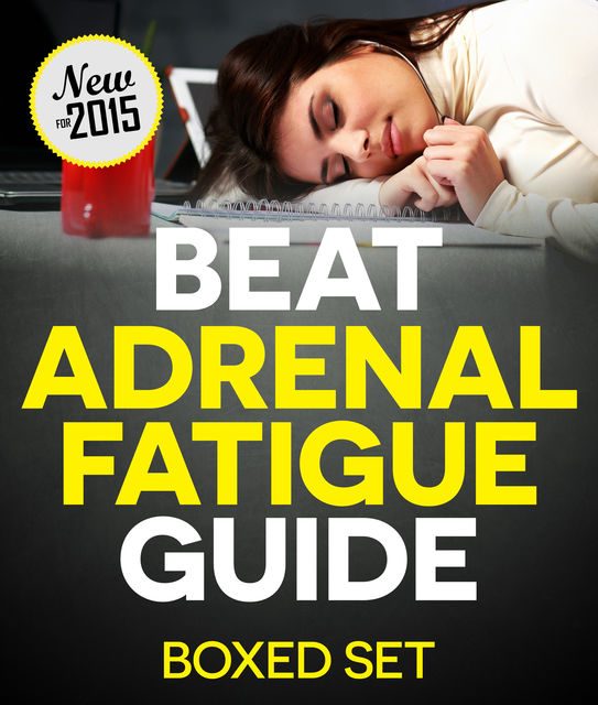 Beat Adrenal Fatigue Guide (Boxed Set), Speedy Publishing