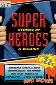 Super Stories of Heroes & Villains, Claude Lalumiere