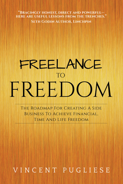 Freelance to Freedom, Vincent Pugliese