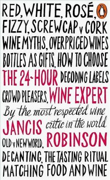 The 24-Hour Wine Expert, Jancis Robinson