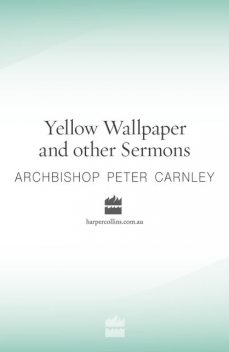 Yellow Wallpaper and other Sermons, Peter Carnley