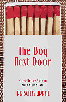 The Boy Next Door, Priscila Uppal