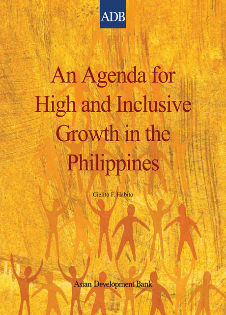An Agenda for High and Inclusive Growth in the Philippines, Cielito Habito