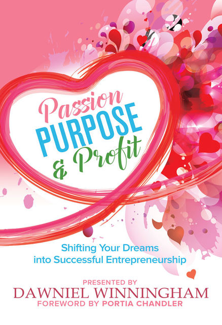 Passion Purpose & Profit, Dawniel Winningham