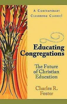 Educating Congregations, Charles R, Janet T Foster Family Trust