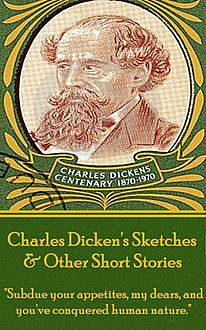 Sketches & Other Short Stories, Charles Dickens