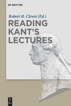 Reading Kant's Lectures, Robert R.Clewis