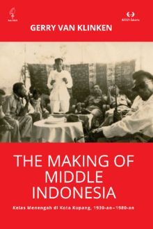 The Making of Middle Indonesia, Gerry Van Klinken