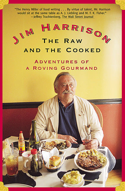 The Raw and the Cooked, Jim Harrison