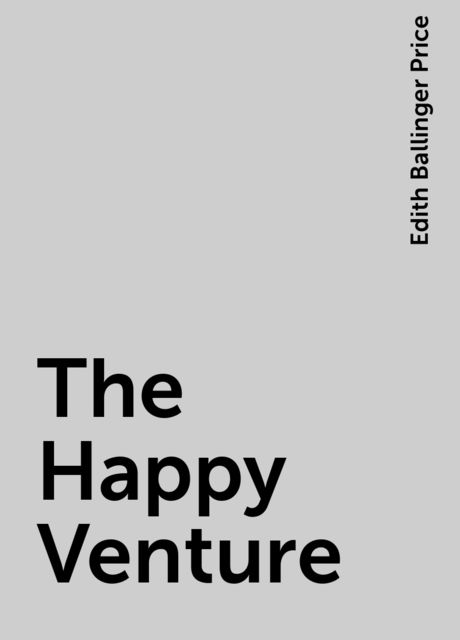 The Happy Venture, Edith Ballinger Price