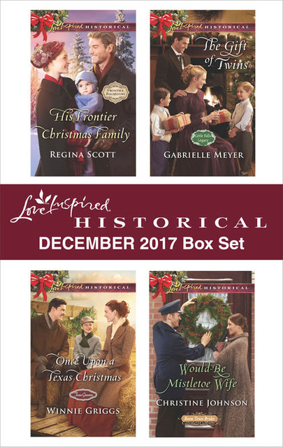 Love Inspired Historical December 2017 Box Set, Johnson Christine, Regina Scott, Gabrielle Meyer, Winnie Griggs