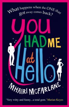 You Had Me At Hello, Mhairi McFarlane