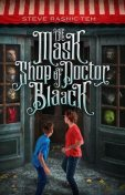 The Mask Shop of Doctor Blaack, Steve Rasnic Tem