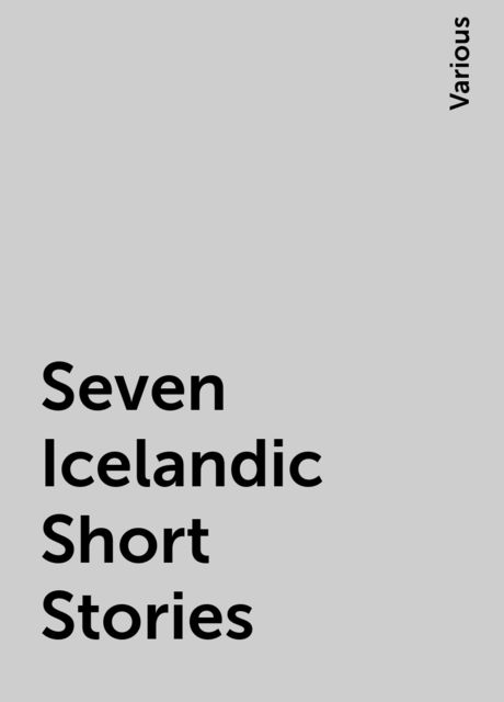 Seven Icelandic Short Stories, Various