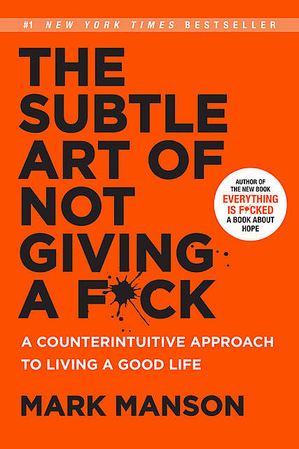 The Subtle Art of Not Giving a F**k, Mark Manson